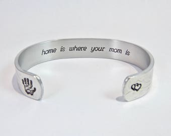 "READY TO SHIP ~ Mother's Day Gift / Gift for Mom /  Gift from Son / Gift from Daughter ~ home is where your mom is ~  1/2"" cuff bracelet"