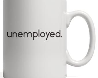 Funny Unemployment Gift Mug for Unemployed