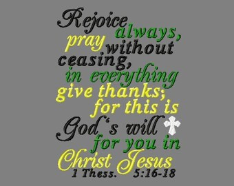 Buy 3 get 1 free! Rejoice always, pray without ceasing, everything give thanks, God's will for you in Christ Jesus embroidery design 1 Thess