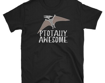 Pterodactyl Tshirt Ptotally Awesome Dinosaur Gift For Boyfriend