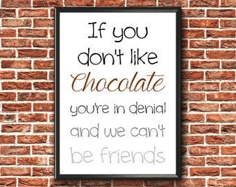 Chocolate Quote Print | Chocolate Lover Gift | Chocolate Print | Chocolate Poster | Chocolate Quote | Chocolate Wall Art | Chocolate Funny