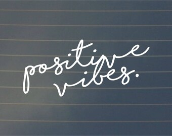 DECAL | Positive Vibes, Vinyl Decal, Car Decal, Laptop Decal, Laptop Sticker, Good Vibes, Water Bottle Decal, Yeti Cup Decal