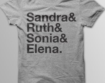 US SUPREME COURT, Female Justices, Ruth Bader Ginsburg, Sandra Day O'Connor, Elena Kagan, Sonia Sotomayor, Feminism, Feminist Shirt