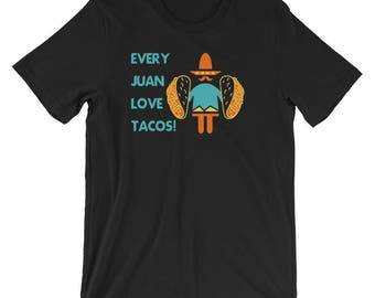 Every Juan Loves Tacos T-Shirt, A Taco Tuesday Tee for Every Juan! This Taco Lover Shirt is Funny and a Great Mexican Pun for Cinco de Mayo