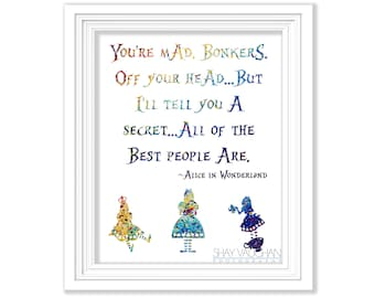 "Alice In Wonderland Watercolor Art Print Alice In Wonderland Quote ""You're Mad. Bonkers"" Home Decor Nursery Wall Art Gift (No.177)"