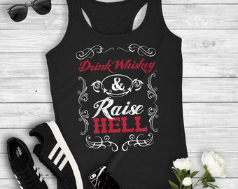 Drink Whiskey And Raise Hell Women's Country Racerback Tank Top Drinking Party Concert