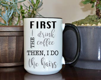 First I drink coffee, Funny Mugs, Personalized Gift, Personalized Mug, Gift, Home and Living, Kitchen and Dining, drink and barware