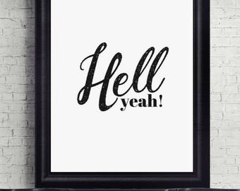 Hell yeah! Quote Print, Digital Download, Printable, Motivational, Wall Decor