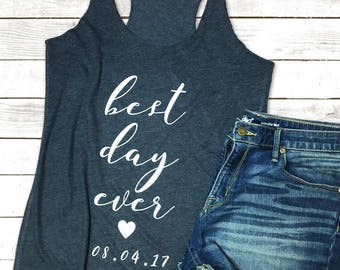 Best Day Every Shirt, Best Day Ever, Best Tank Ever Tank, Bride Tank Top, Wedding Tank Tops, Wedding Tank Top, Wedding Shirt, Bride tank