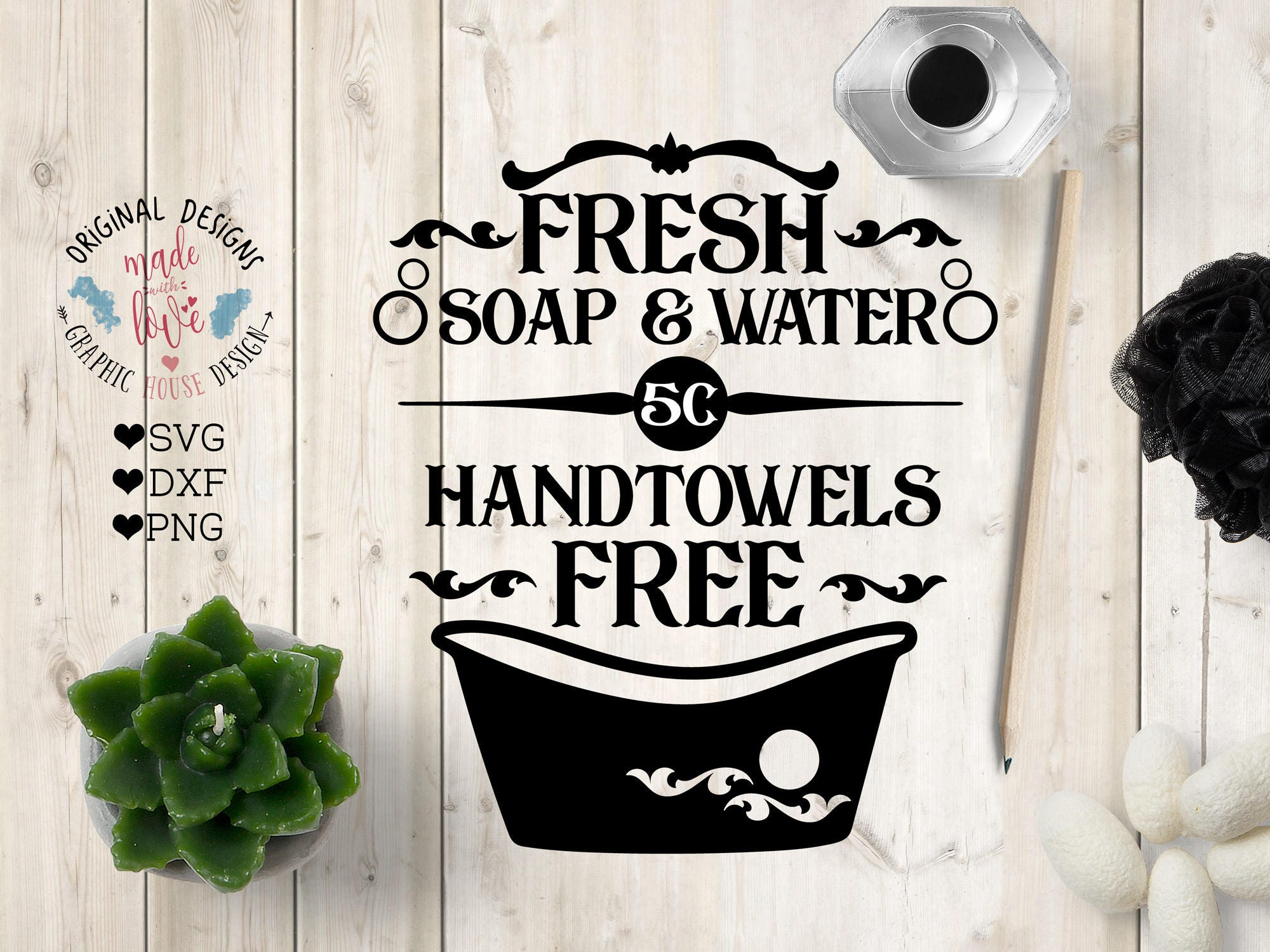 Farmhouse svg Bathroom svg Fresh soap and Water Hand towels
