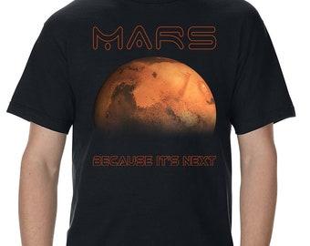 Mars Nasa Because It's Next Space T-Shirt