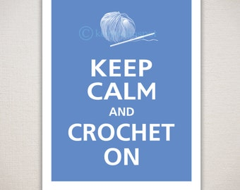 Keep Calm and CROCHET ON Typography Art Print