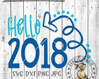 Hello 2018  - SVG, DXF, PNG, JPg - arrow, heart, dots Happy New Year - cricut, cameo, silhouette, printable Cut File