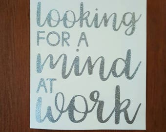 HAMILTON I'm looking for a mind at work Decal Bumper Sticker Laptop Glitter MacBook Sticker Teacher Gift