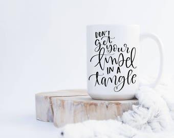 Don't Get Your Tinsel In A Tangle Mug, Funny Mug, Holiday Mug, Christmas Mug, Coffee Mug, Tea Mug, Coffee Bar, Gift, Present, Cute Mug, Cup