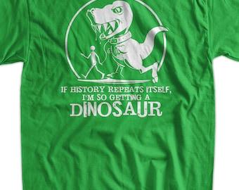 Funny Dinosaur T Rex T-Shirt geek If History Repeats I'm Getting A Dinosaur T-shirt Funny Shirt trex push ups Mens Ladies Womens Youth Kids