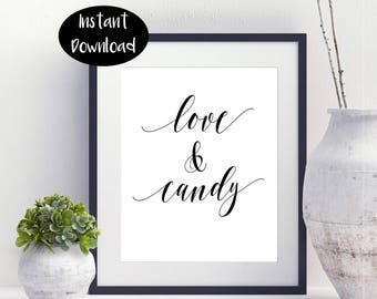 Love And Candy ,Love Is Sweet And ,Candy Is Always Sweet ,Wedding Quote Print Digital Download //INSTANT DOWNLOAD