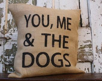 Burlap You, Me, & The Dogs Pillow Cover, Throw Pillow