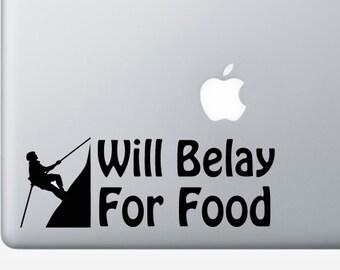 Will Belay For Food Rock Climbing Vinyl Decal Sticker for Car, Laptop, Macbook, Window, etc. Bumper Sticker