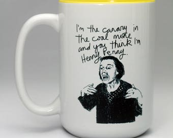"""Manitaism """"I'm the canary in the coal mine, and you think I'm Henny Penny"""" Coffee Mug. Chicken Little Drawing by Randy Burman"""