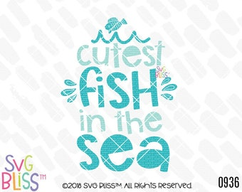 Fish SVG DXF, Cutest Fish in the Sea, Quote SVG, Ocean, Nautical, Cute, Baby Boy, Nursery, Kids, Cricut & Silhouette Cutting File Digital
