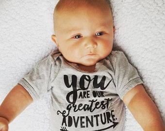 You Are Our Greatest Adventure Bodysuit - Available in various colors and Sizes