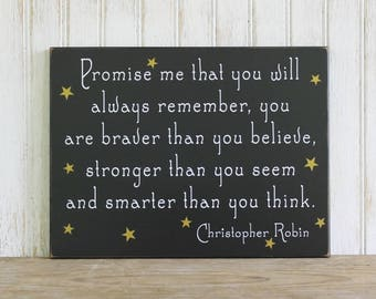 Wood Sign Promise me you will always remember Wall Decor Nursery Wall Art Child's Room Signs with Sayings