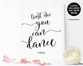 Trust Me You Can Dance, Vodka Sign, Funny Poster, Wedding Decor, Printable Wedding Sign, Bar Sign, Rustic Signs, Wedding Reception Sign