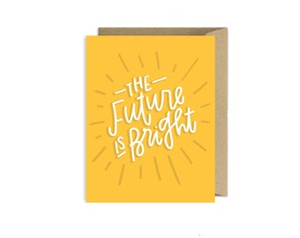 The Future is Bright Graduation Congratulations Card