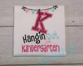 Hanging out in Kindergarten--ANY grade or level--Kindergarten Grade--Embroidered shirt or Bodysuit