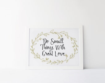 """PRINTABLE Art """"Do Small Things With Great Love"""" Typography Art Print Typography poster Floral Wreath Art Print Inspirational Poster"""