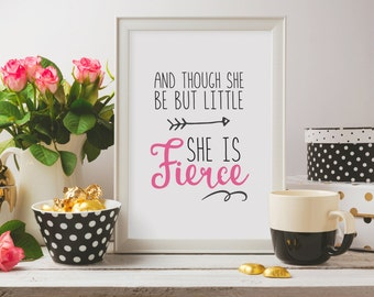 FREE SHIPPING! And though she be but little, she is fierce pink, dark gray & white print. Printable or professionally printed 5x7/8x10