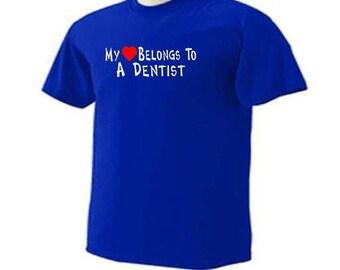 MY Heart BELONGS To A DENTIST Dentistry Dental Occupation T-Shirt
