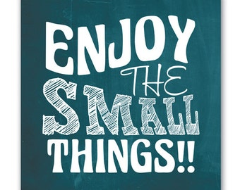 Enjoy The Small Things Wall Art  - Canvas