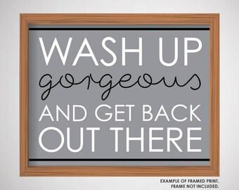 Wash Up, Gorgeous | Bathroom Print | 8 x 10 Wall Print | Digital Art File