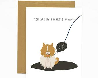 You Are My Favorite Human (Pomeranian)