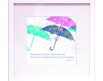 """Let It Rain - 12"""" x 12"""" Printable Quote"""