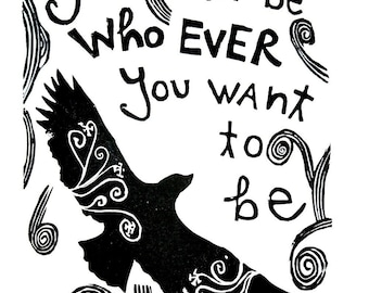 "you can be who ever you want to be linoleum block print - 11"" x 14"" wall art"