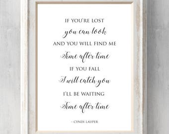 Cyndi Lauper Print.  Time after time.  If you're lost you can look and you will find me. Lyrics.  All Prints BUY 2 GET 1 FREE!