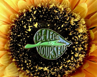 Be-leaf in yourself enamel pin