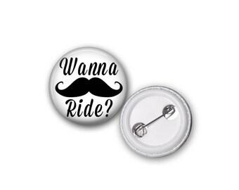 "Wanna Mustache Ride? 1"" Pinback Button"