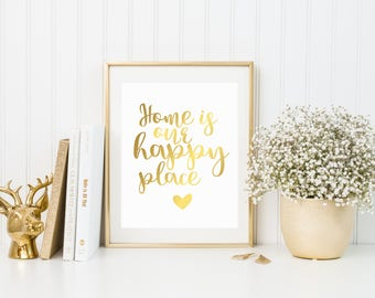 Home Is Our Happy Place, Foil Print, Home Decor, Home Wall Art, Gold Foil Print