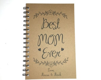 Mothers Day Gift, Birthday Gift to Mom, Journal, Notebook, Best Mom Ever, Writing Journal, From Daughter, From Son, Kraft,  for Mom,