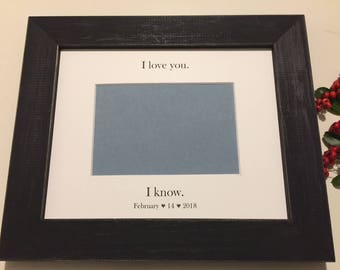 I love you. I know.  Star Wars Quotes Picture Frame