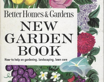 Vintage Mid Century Gardening Book - Better Homes & Gardens - New Garden Book