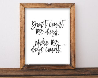 Printable Wall Art Don't count the days Make the days count black and white office decor typography inspirational wall decor quote print