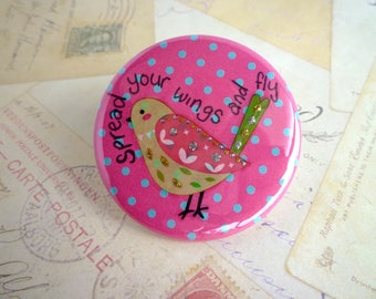 Pocket Mirror - Bird - Spread Your Wings and Fly - Pink and Blue Polka Dots - Hand Lettering, Quote.