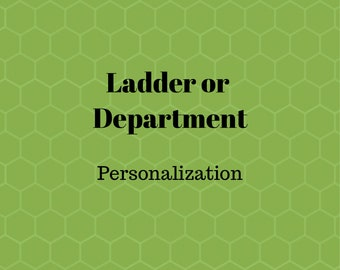 Ladder or Department Additional Personalization
