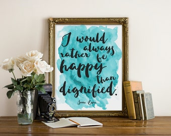 "Rather be Happy Print, Jane Eyre Quote, Charlotte Bronte Quote, Book Quote, Trendy Print, Typography Print, Love Quote, ""Print"""