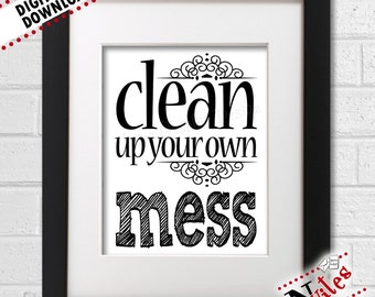 Kitchen Art for Moms, Clean Up Your Own Mess Wall Art, Mom's Kitchen, Kitchen Quote | PRINTABLE